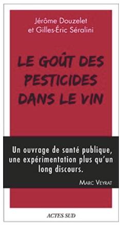 Le livre de Gilles Eric Séralini : «Le goût des pesticides»