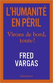 Fred Vargas : «L'humanité en péril»