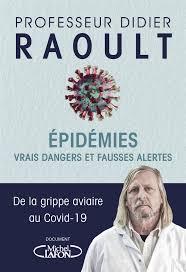 Livre du Pr Raoult : «Epidémies, vrais dangers, fausses alertes»
